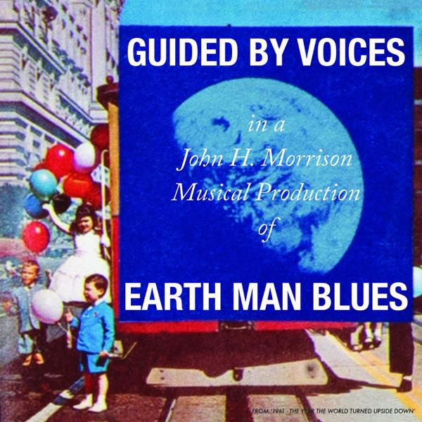 Guided By Voices Earth Man Blues Punk Rock Theory