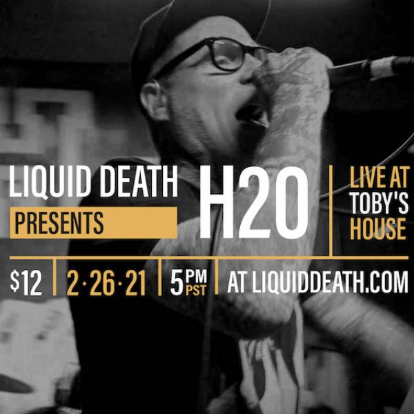 H2O and Liquid Death team up for 'Live At Toby's House' performance