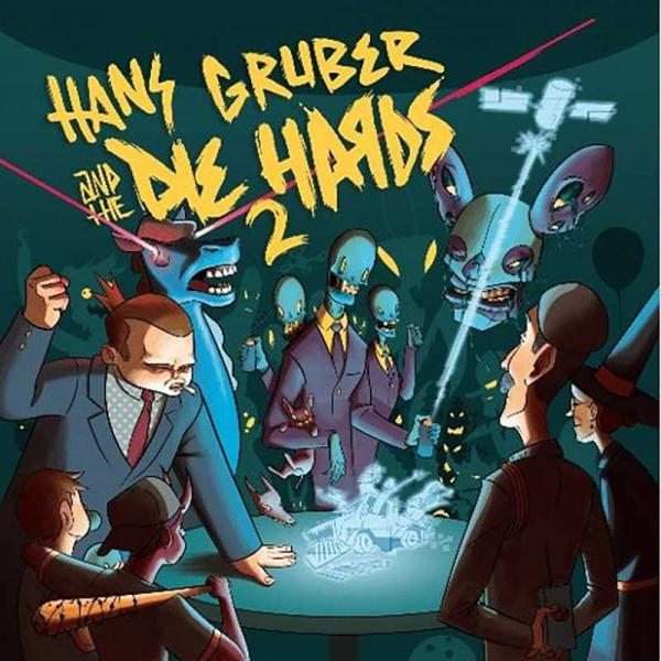 Hans Gruber And The Die Hards 2 Punk Rock Theory