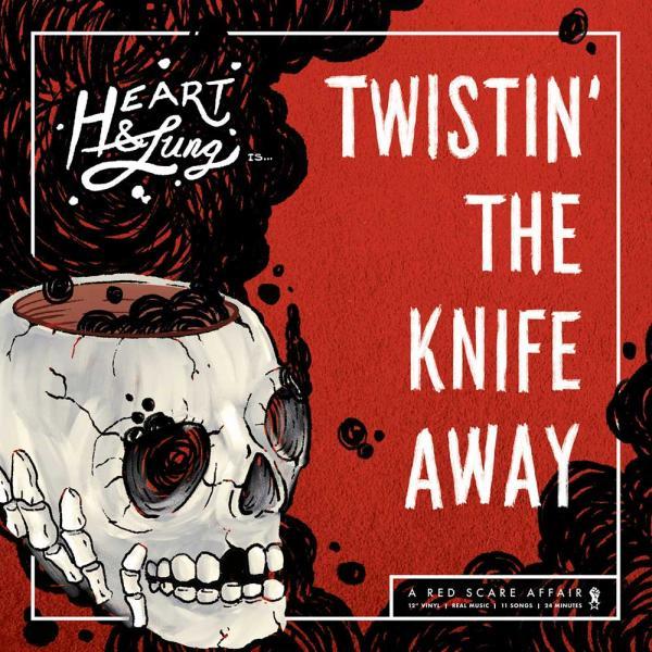 Heart & Lung Twistin' The Knife Away Punk Rock Theory