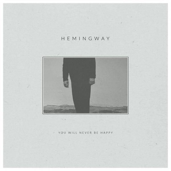 Hemingway - You Will Never Be Happy