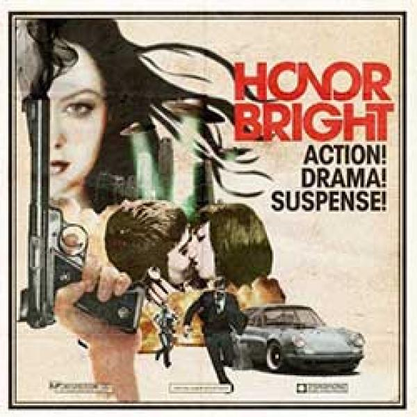 Honor Bright – Action! Drama! Suspense!