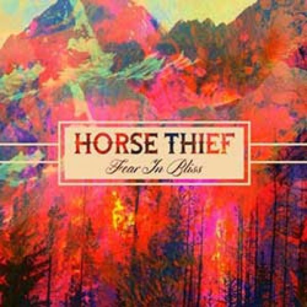 Horse Thief – Fear In Bliss
