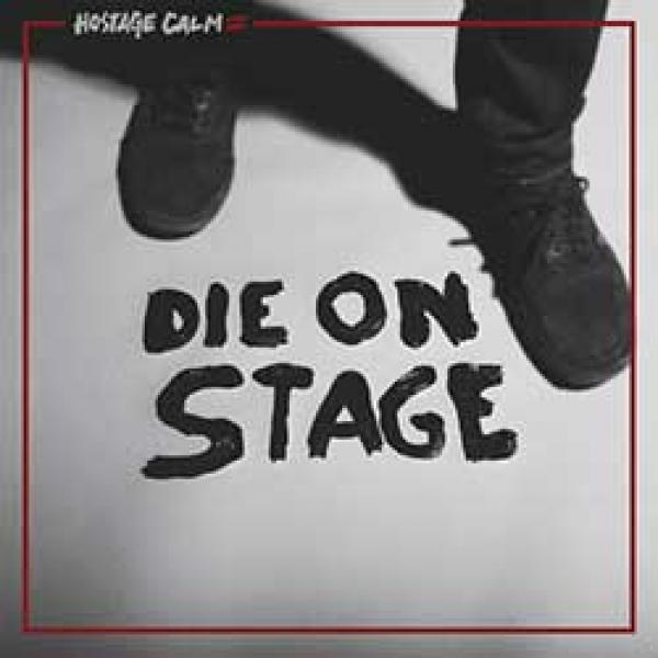 Hostage Calm – Die On Stage