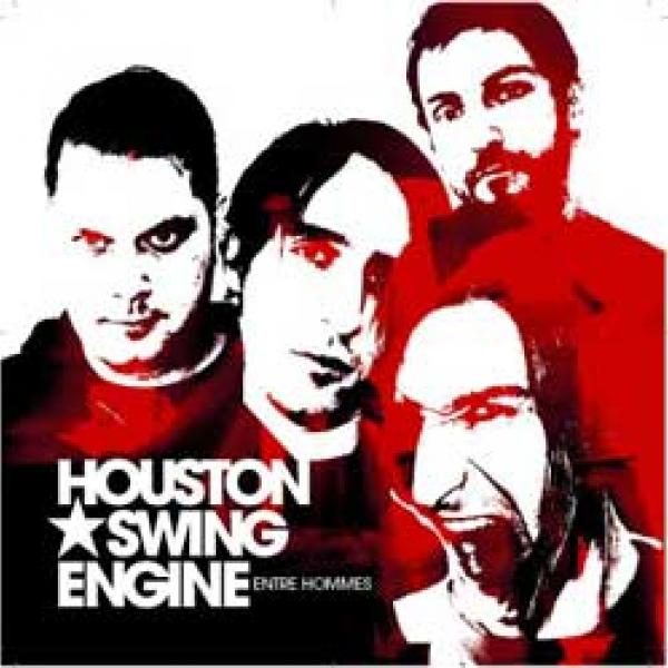 Houston Swing Engine – Entre Hommes