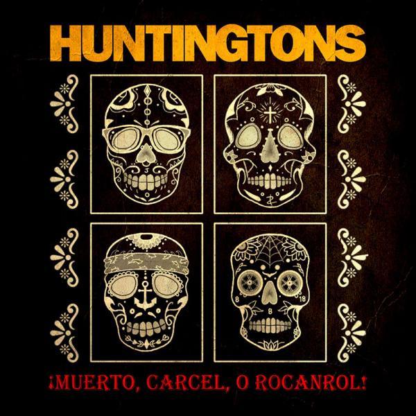 Huntingtons ¡Muerto, Carcel, O Rocanrol! Punk Rock Theory