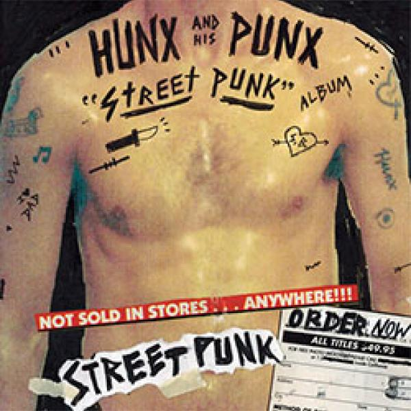 Hunx And His Punx – Street Punk