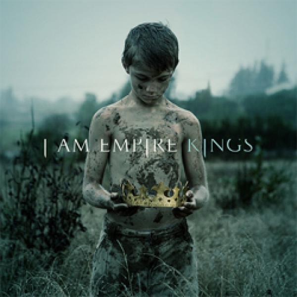 I Am Empire – Kings