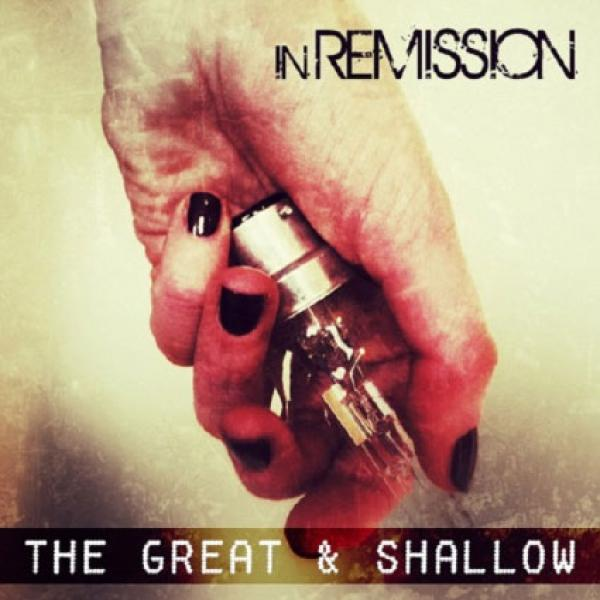 In Remission - The Great & Shallow EP