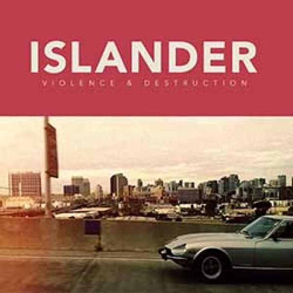 Islander – Violence & Destruction