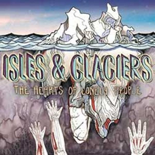 Isles & Glaciers – The Hearts Of Lonely People