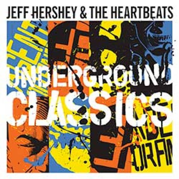 jeff hershey & the heartbeats underground classics album cover