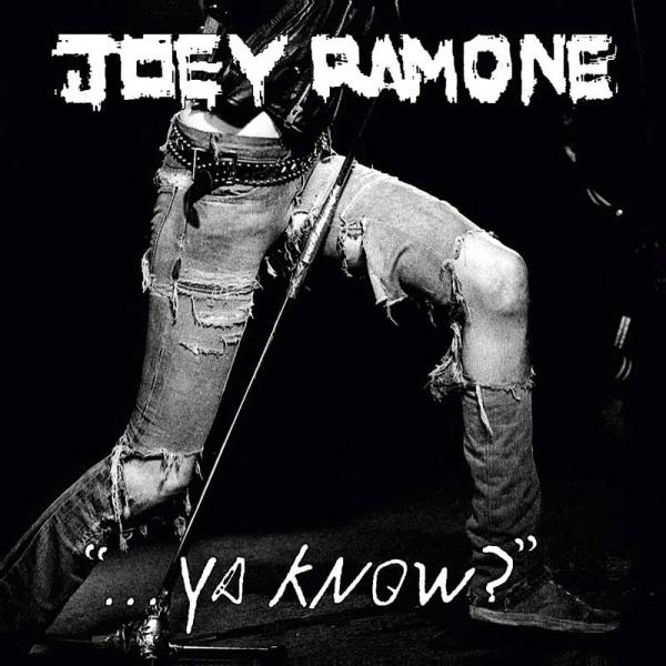 Joey Ramone - …Ya Know?