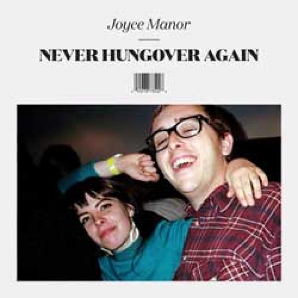 Joyce Manor – Never Hungover Again
