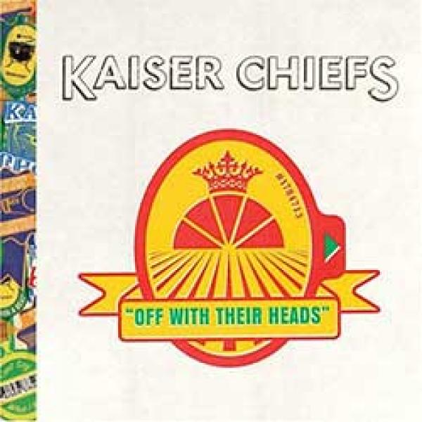 Kaiser Chiefs – Off With Their Heads