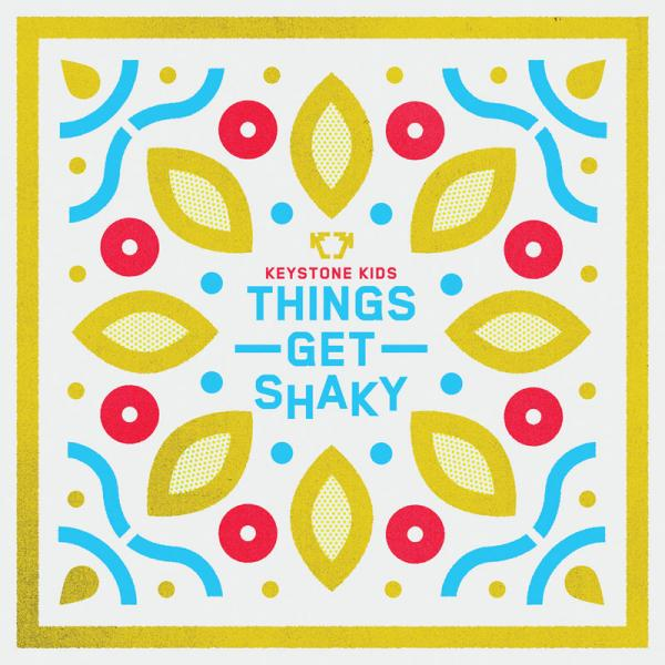 The Keystone Kids - Things Get Shaky