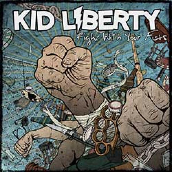 Kid Liberty – Fight With Your Fists