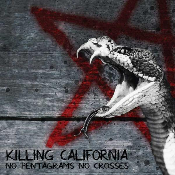 Killing California - No Pentagrams No Crosses