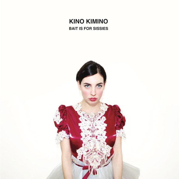 Kino Kimino - Bait Is For Sissies