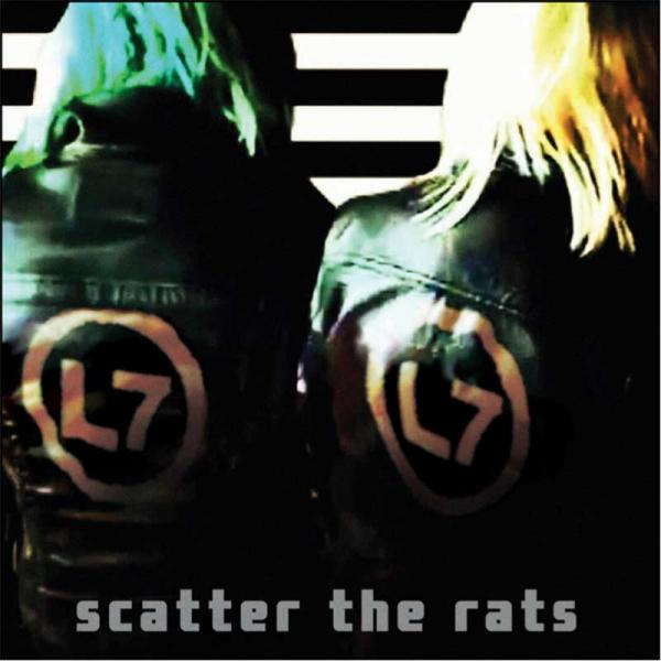 L7 Scatter the Rats Punk Rock Theory