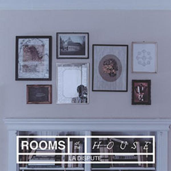 La Dispute – Rooms Of The House