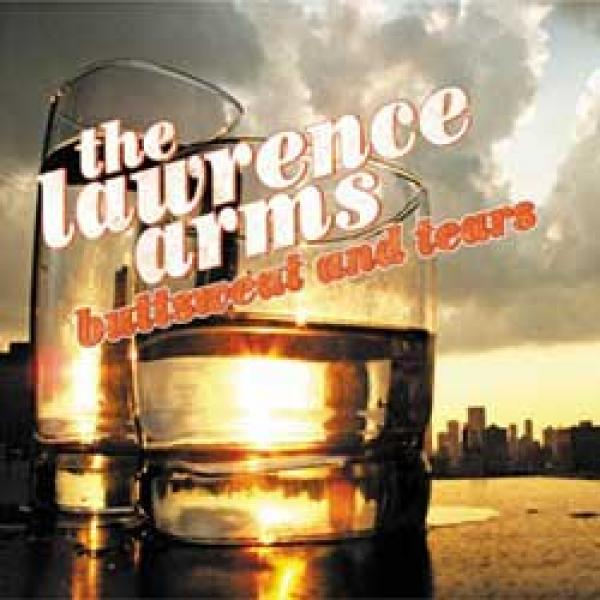 The Lawrence Arms – Buttsweat And Tears