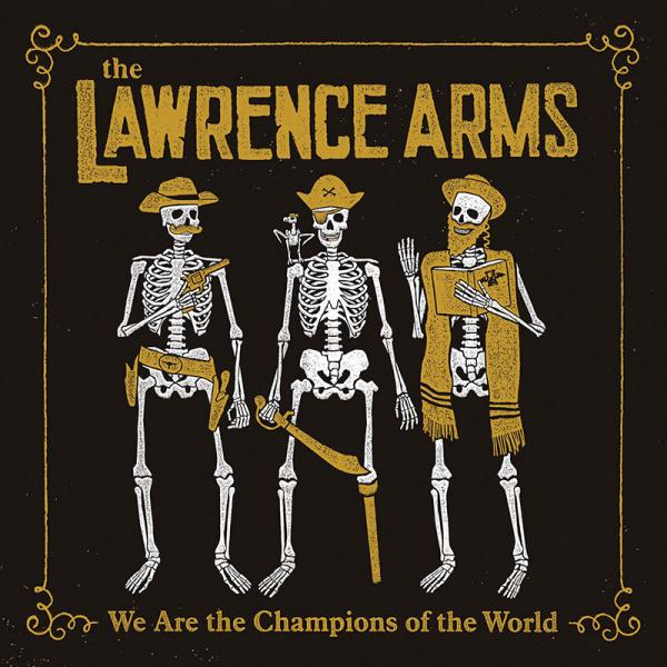 The Lawrence Arms - We Are The Champions Of The World