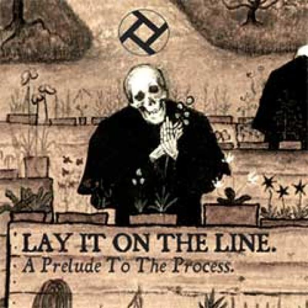 Lay It On The Line – A Prelude To The Process