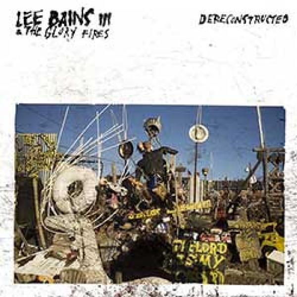 Lee Bains III + The Glory Fires - Dereconstructed