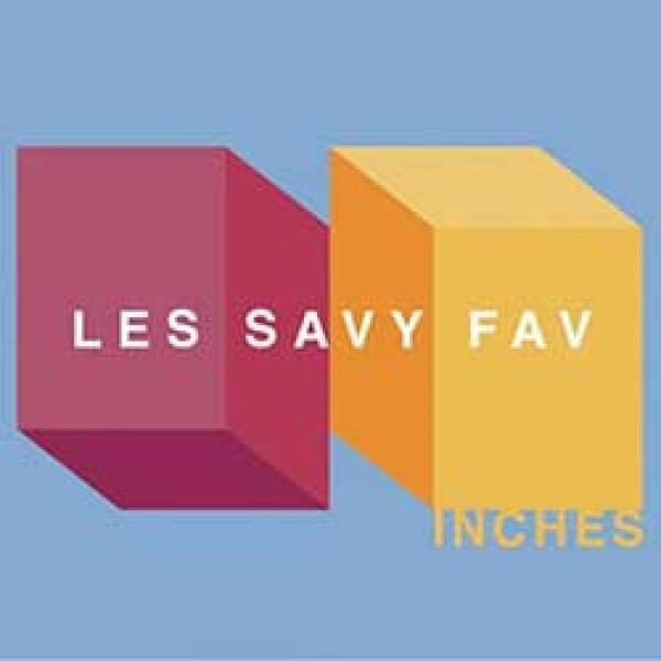 Les Savy Fav – Inches