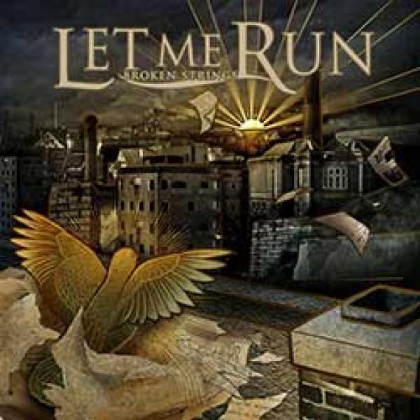 Let Me Run – Broken Strings