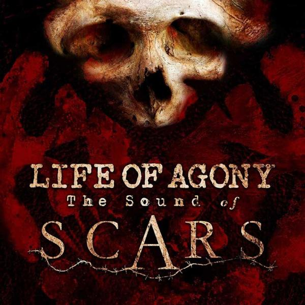 Life Of Agony The Sound Of Scars Punk Rock Theory