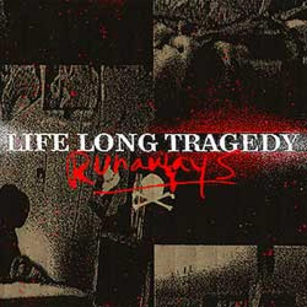 Life Long Tragedy - Runaways
