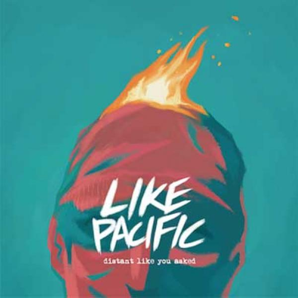 Like Pacific – Distant Like You Asked