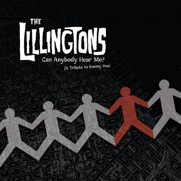 The Lillingtons Can Anybody Hear Me? (A Tribute to Enemy You) Punk Rock Theory