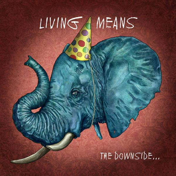 Living Means – The Downside