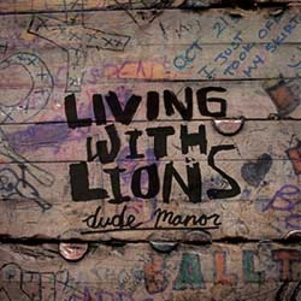 Living With Lions – Dude Manor EP