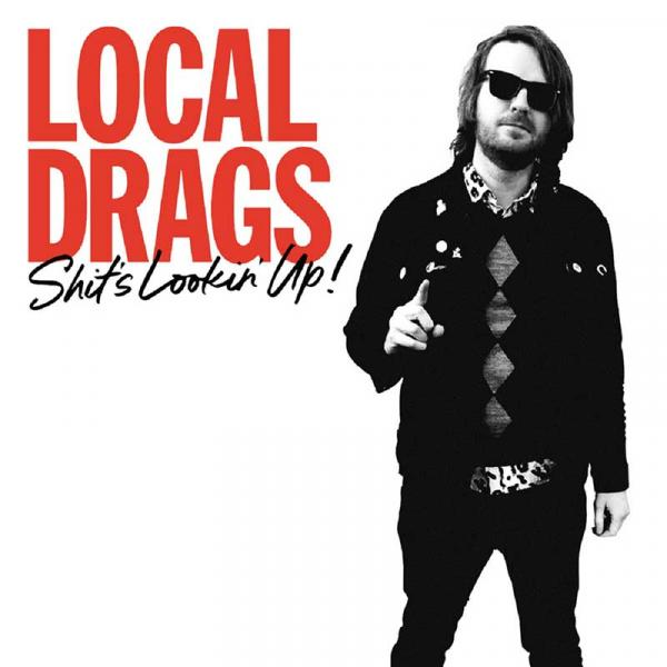 Local Drags - Shit's Lookin' Up Punk Rock Theory