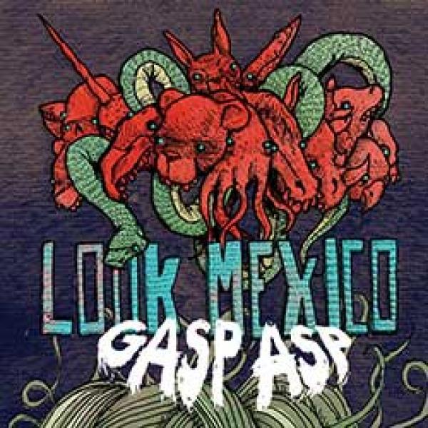 """Look Mexico – Gasp Asp 7"""""""