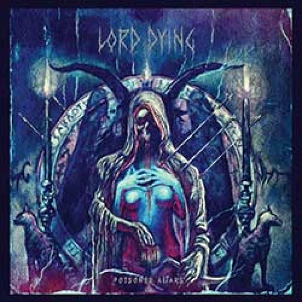 Lord Dying – Poisoned Altars