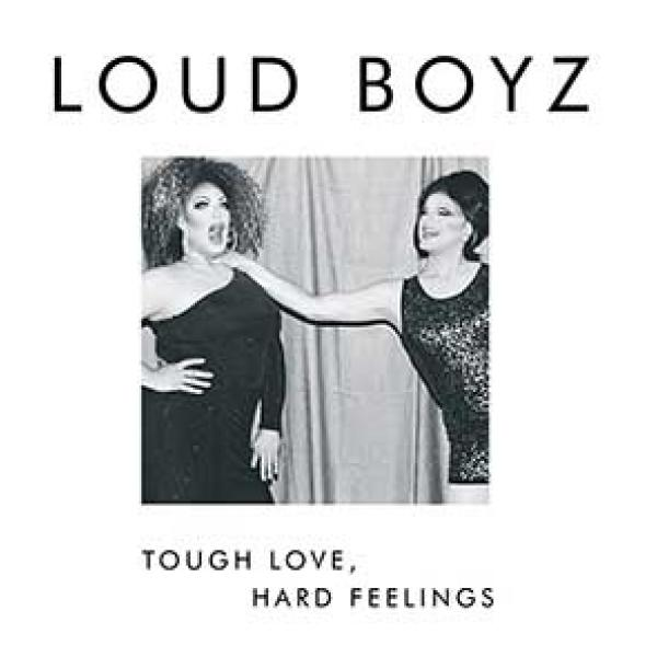 Loud Boyz – Tough Love, Hard Feelings