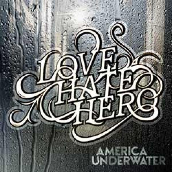LoveHateHero – America Underwater