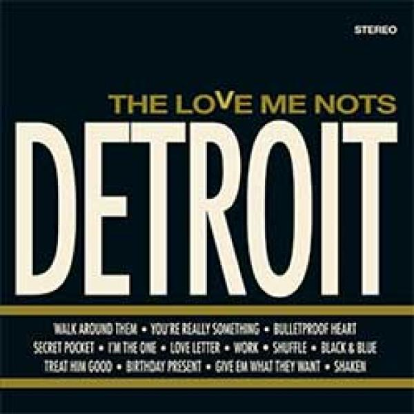 The Love Me Nots – Detroit