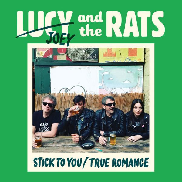 Lucy And The Rats Stick To You/True Romance Punk Rock Theory
