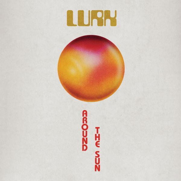 LURK Around The Sun Punk Rock Theory