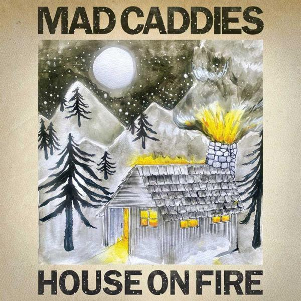 Mad Caddies House On Fire Punk Rock Theory