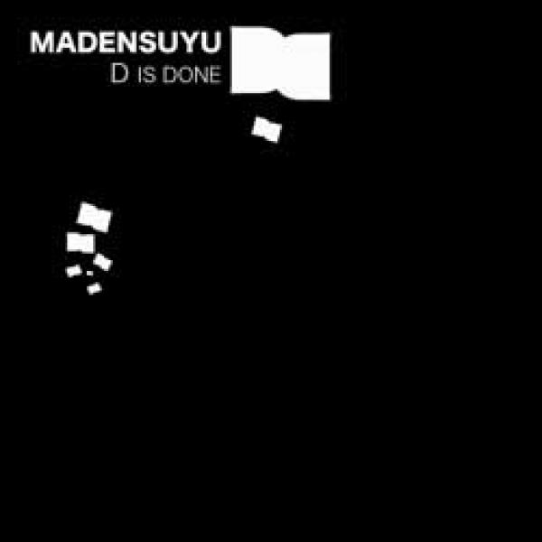 Madensuyu – D Is Done