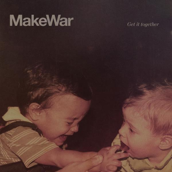 MakeWar Get It Together Punk Rock Theory