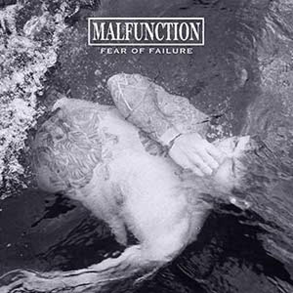 Malfunction – Fear Of Failure