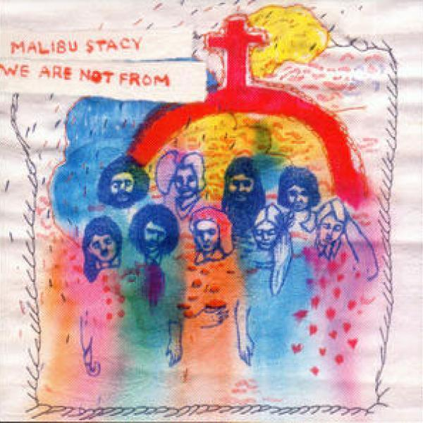 Malibu Stacy - We Are Not From